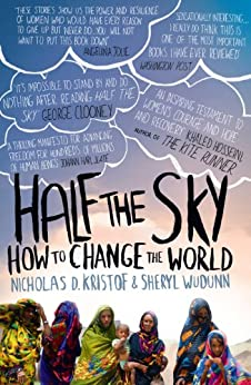 Half The Sky: How to Change the World by [Kristof, Nicholas D., Sheryl WuDunn]