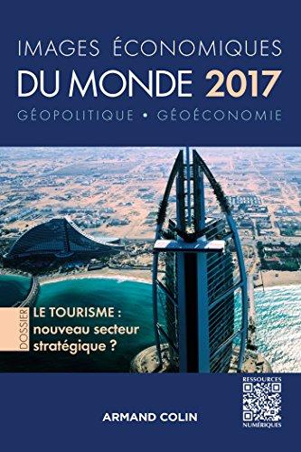 Images économiques du monde 2017 - Le tourisme : nouveau secteur stratégique ?