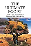 The Ultimate Egoist: 1 (Complete Stories of Theodore Sturgeon)