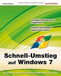 Schnell-Umstieg auf Windows 7