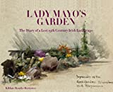Lady Mayo's Garden: The Diary of a Lost 19th Century Irish Garden