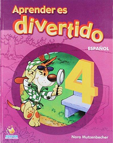Aprender es divertido/ Learning is Fun: Espanol 4/ Spanish por Nora Mutzenbecher