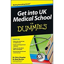 Get into UK Medical School For Dummies by Chris Chopdar (2012-12-14)