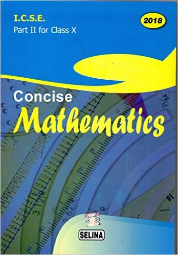 ICSE Concise Mathematics Part II - X