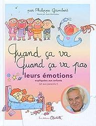 Quand ça va ! Quand ça va pas ? Leurs émotions expliquées aux enfants (et aux parents !)