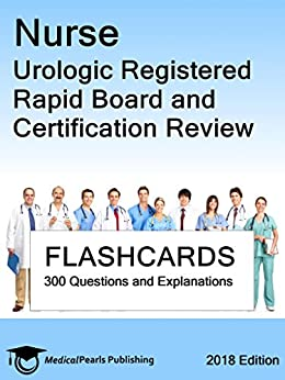Nurse Urologic Registered: Rapid Board And Certification Review por Medicalpearls Publishing Llc epub
