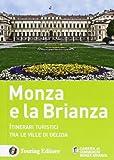 Monza e la Brianza. Itinerari turistici tra le ville di delizia