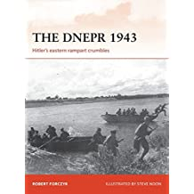The Dnepr 1943: Hitler's Eastern Rampart Crumbles (Campaign, Band 291)