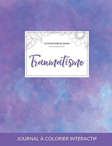 Journal de Coloration Adulte: Traumatisme (Illustrations de Safari, Brume Violette) par Courtney Wegner
