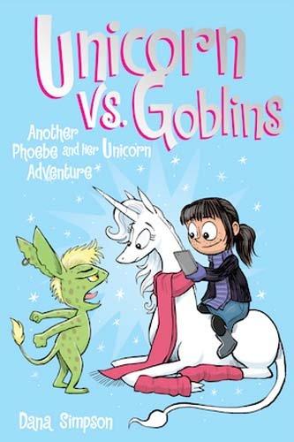 Unicorn vs. Goblins (Phoebe and Her Unicorn Series Book 3): Another Phoebe and Her Unicorn Adventure por Dana Simpson