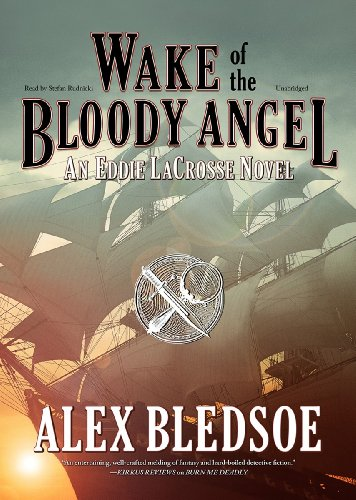 Wake of the Bloody Angel (Eddie Lacrosse Novels (Audio))