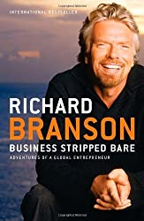 Business Stripped Bare: Adventures of a Global Entrepreneur by Richard Branson (2011-04-26)