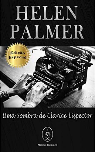 Helen Palmer. Uma Sombra de Clarice Lispector — Edição Especial (Portuguese Edition)