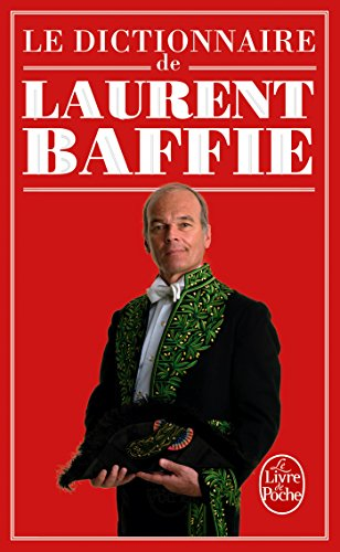 Le Dictionnaire de Laurent Baffie (Humour) por Laurent Baffie