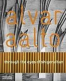 Alvar Aalto: Through the Eyes of Shigeru Ban