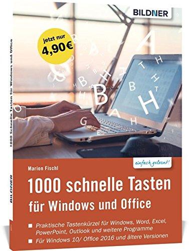 1000 Schnelle Tasten für Windows und Office: Jetzt auch für Windows 10 und Office 2016 Windows 7-taschenbuch
