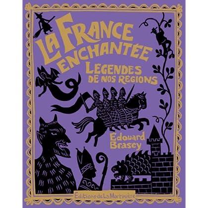 La France enchantée : Légendes de nos régions