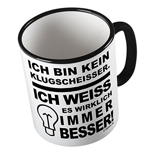 Ich bin kein Klugscheisser Ich weiss es wirklich immer besser  lustige Tasse - Kaffeetasse -...