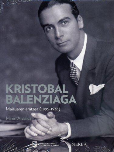 Kristobal Balenziaga: Maisuaren eratzea (1895-1936) (Formato grande) por Miren Arzallus Loroño