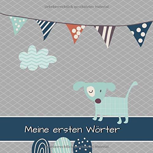 Meine ersten Wörter: Eintragalbum für Baby´s erste Worte   Baby-Wörterbuch zum Selbstgestalten   21 x 21 cm   Geschenkbücher zur Geburt - Taufe - 1. Geburtstag   Motiv: Hund blau