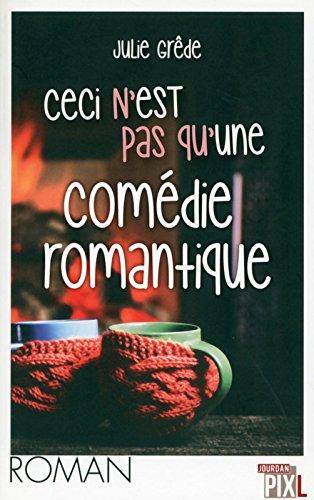 Ceci n'est pas qu'une comédie romantique par Julie Grêde