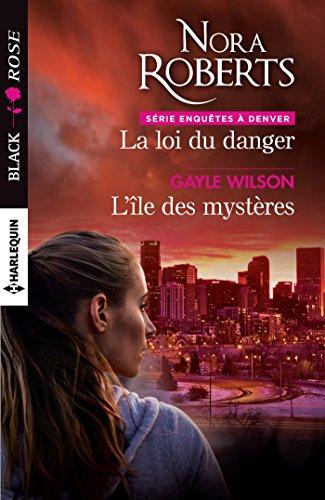 La loi du danger - L'île des mystères (Enquêtes à Denver t. 4) par Nora Roberts