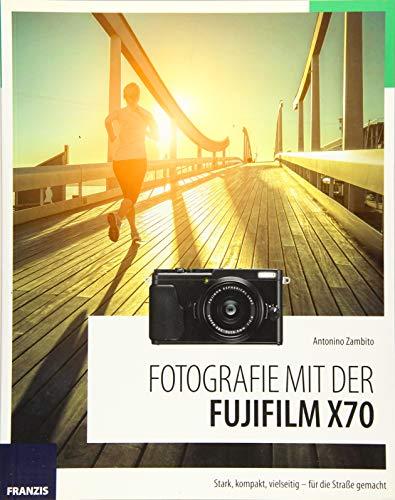 Fotografie mit der Fujifilm X70: Stark, kompakt, vielseitig - für die Straße gemacht