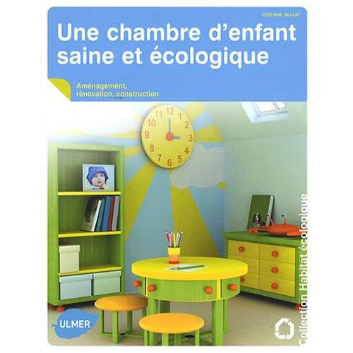 Une chambre d'enfant saine et écologique. Aménagement, rénovation, construction