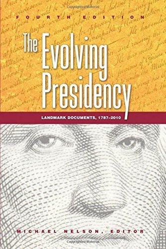 The Evolving Presidency: Landmark Documents, 17872010 by Michael Nelson (2011-02-15)