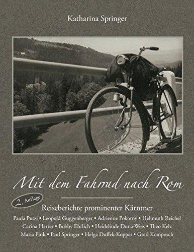 Mit dem Fahrrad nach Rom: Reiseberichte prominenter Kärntner (Rom Reise-fahrrad)