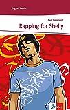 Rapping for Shelly: Englische Lektüre für das 3. Lernjahr. Mit Annotationen (Klett English Readers)