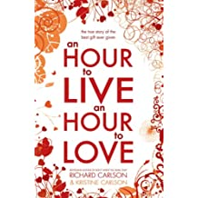 An Hour to Live, an Hour to Love (English Edition)
