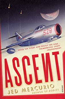 Ascent: From the creator of Line of Duty by [Mercurio, Jed]