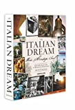 The Italian Dream: Wine, Heritage, Soul (Classics)