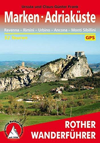 Marken - Adriaküste: Ravenna - Rimini - Urbino - Ancona - Monti Sibillini. 52 Touren. Mit GPS-Tracks (Rother Wanderführer)