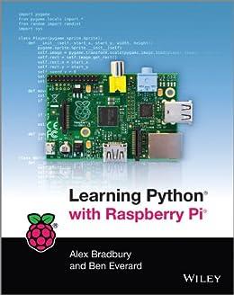 Learning Python with Raspberry Pi von [Bradbury, Alex, Everard, Ben]