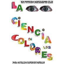 La Ciencia de los Colores (Un Futuro Diferente nº 42) (Spanish Edition)