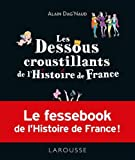 Les dessous croustillants de l'Histoire de France: Le fessebook de lHistoire