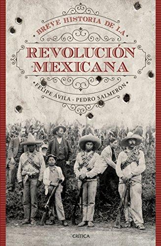 Breve historia de la Revolución Mexicana por Pedro Salmerón