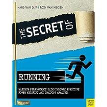 The Secret of Running: Maximum Performance Gains Through Effective Power Metering and Training Analysis (Meyer & Meyer Premium)
