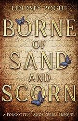 Borne of Sand and Scorn: A Forgotten Lands Series Prequel
