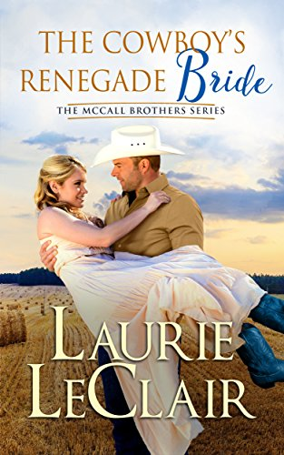The Cowboy's Renegade Bride (The McCall Brothers Book 2) (English Edition)