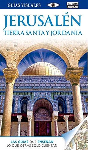 Jerusalén. Tierra Santa y Jordania (Guías Visuales) por Varios autores