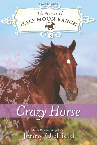 Crazy Horse (Horses of Half Moon Ranch, Band 3) Crazy Horse Ranch