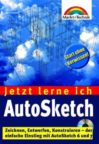 AutoSketch - Jetzt lerne ich... . Zeichnen, Entwerfen, Konstruieren - der einfache...