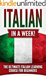 Italian: Italian in a Week!: The Ulti...