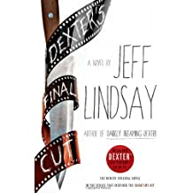 Dexter's Final Cut: A Novel by Jeff Lindsay (2013-09-17)