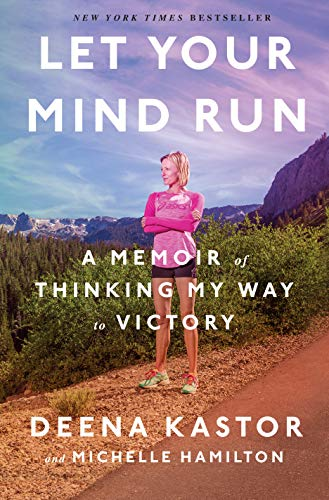 Preisvergleich Produktbild Let Your Mind Run: A Memoir of Thinking My Way to Victory