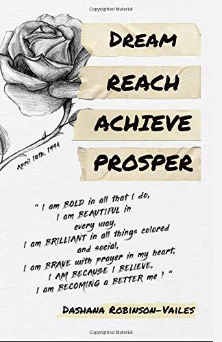 Dream Reach Achieve Prosper: 'The Motivation Manual' por Dashana Robinson-Vailes
