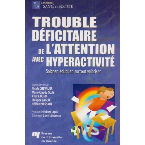 Trouble déficitaire de l'attention avec hyperactivité : Soigner, éduquer, surtout valoriser